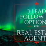 3 Lead Follow-Up Options for Real Estate Agents