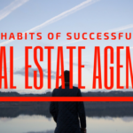 5 Habits of Successful Real Estate Agents