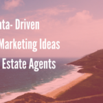 7 Data- Driven Content Marketing Ideas for Real Estate Agents