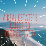 A Real Estate Agent's Guide to Productivity