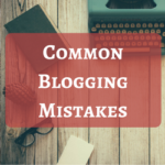 Common Blogging Mistakes and How to Avoid Them.