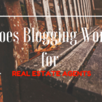 Does Blogging Work for Real Estate Agents