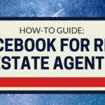 How-To Guide: Facebook for Real Estate Agents