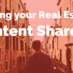 How-To Guide: Getting your Real Estate Blog Content Shared