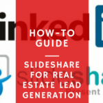 How-To Guide: SlideShare for Real Estate Lead Generation