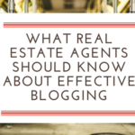 What Real Estate Agents Should Know About Effective Blogging