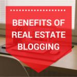 5 Benefits of Real Estate Blogging