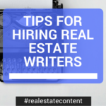 Tips for Hiring a Real Estate Writer