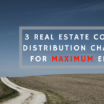 3 Real Estate Content Distribution Channels for Maximum Effects