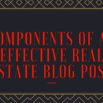 Components of an Effective Real Estate Blog Post