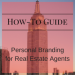 How-To Guide: Personal Branding for Real Estate Agents