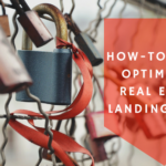 How-To Guide: Optimizing Real Estate Landing Pages