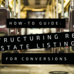 How-To Guide: Structuring Real Estate Listings for Conversions