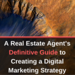A Real Estate Agent's Definitive Guide to Creating a Digital Marketing Strategy