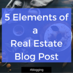 Infographic: 5 Components of a Real Estate Blog Post